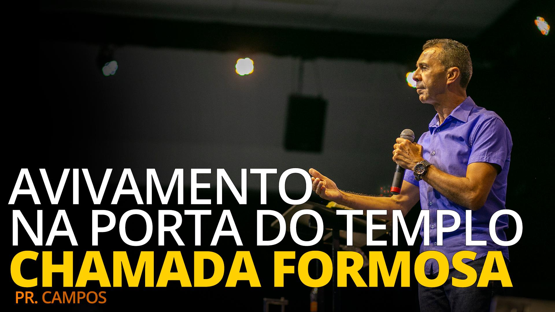 AVIVAMENTO NA PORTA DO TEMPLO CHAMADA FORMOSA
