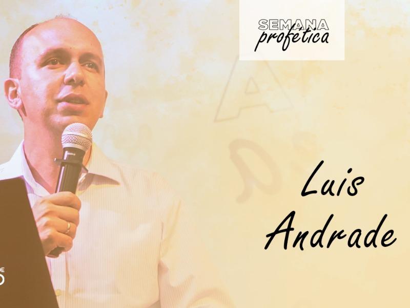 Semana Profética    Pr. Luis Andrade