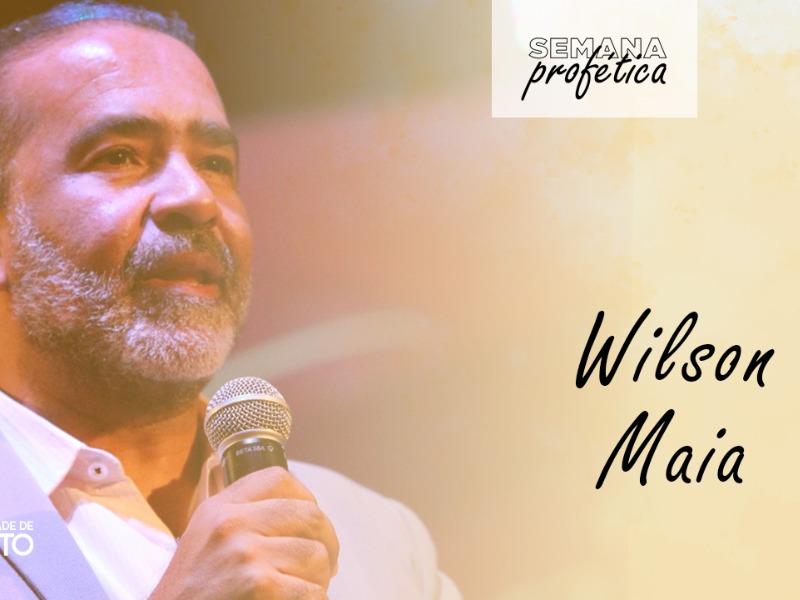 Semana Profética    Pr. Wilson Maia
