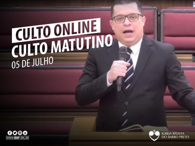 Culto Matutino - 05/07/2020