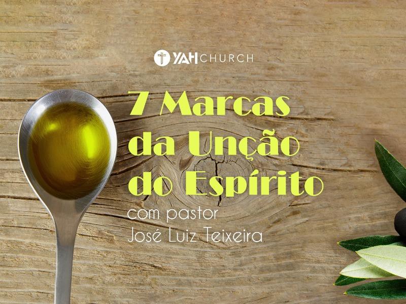 7 Marcas da Unção do Espírito