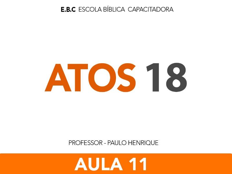 EBC  Atos 18 - O Espírito Santo e a expansão da Igreja  Aula 11