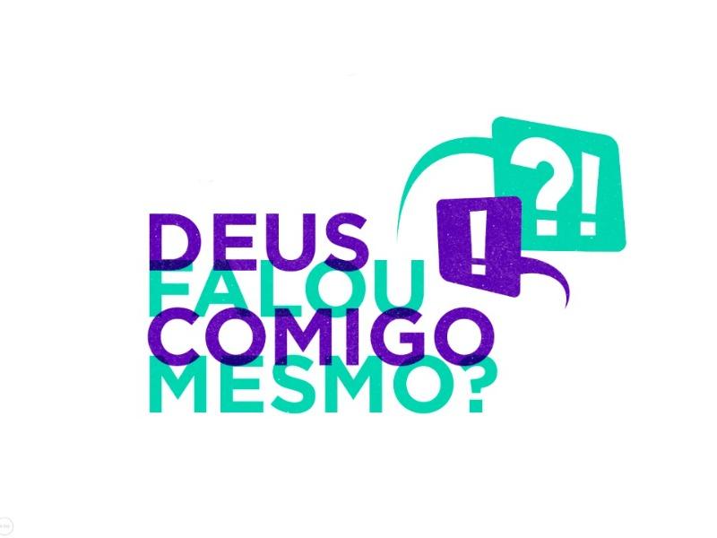 DEUS FALOU COMIGO MESMO?!