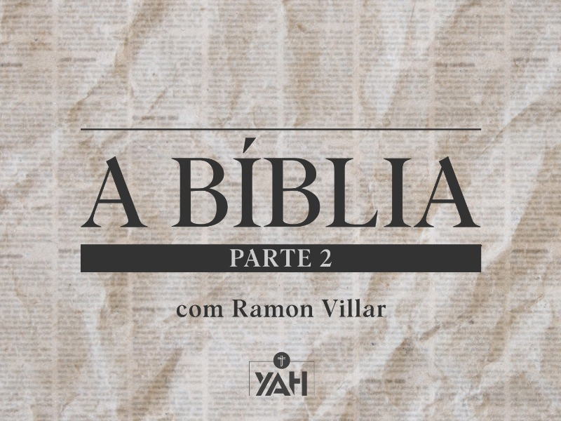 A Bíblia - parte 2