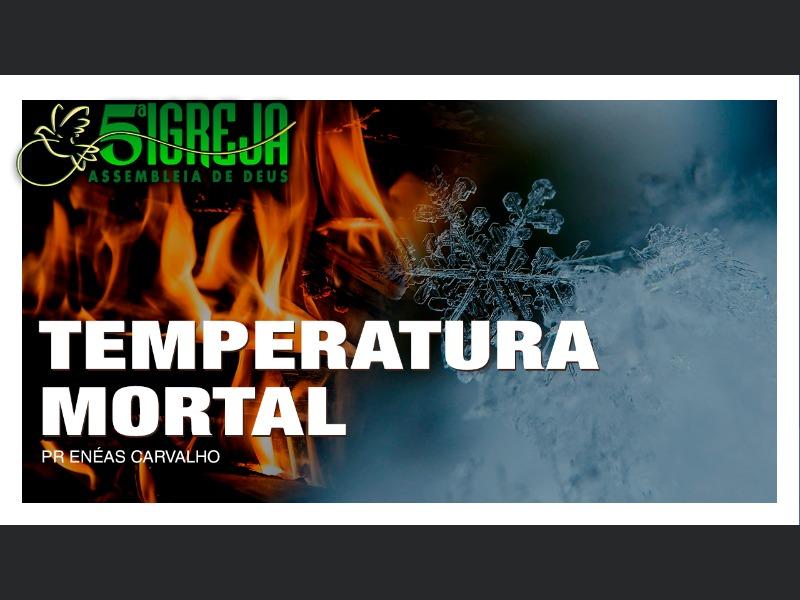 TEMPERATURA MORTAL