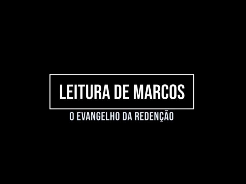 Leitura de Marcos 4:21-35 / 4:35-41