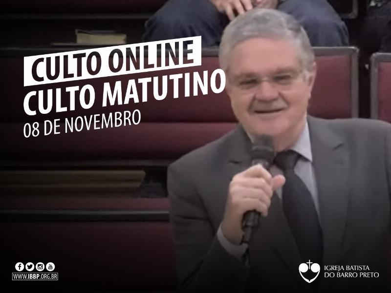 Culto Matutino - 08/11/2020