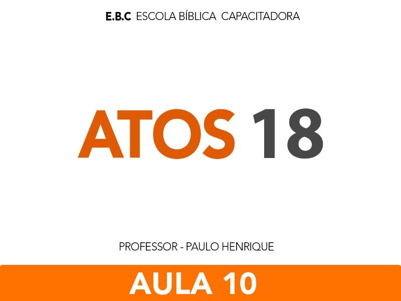 EBC  Atos  - O Espírito Santo e a expansão da Igreja  Aula 10