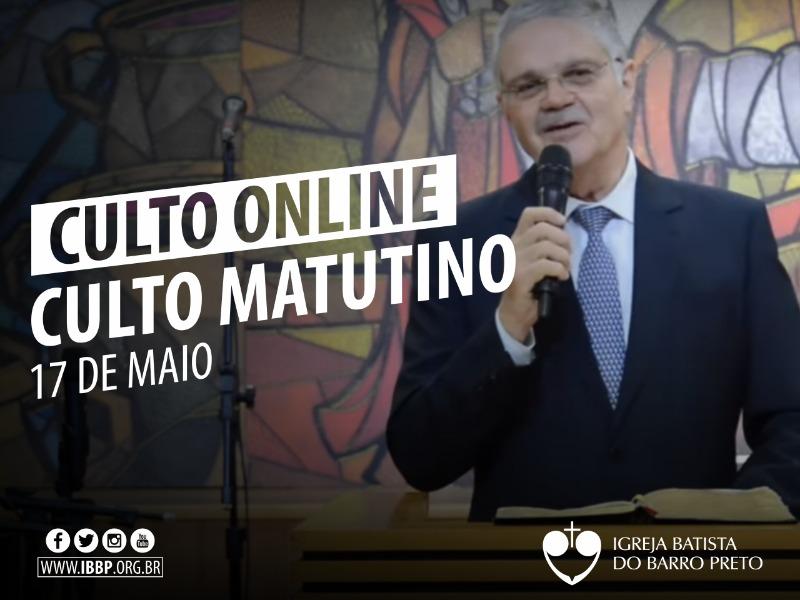 Culto Matutino - 17/05/2020
