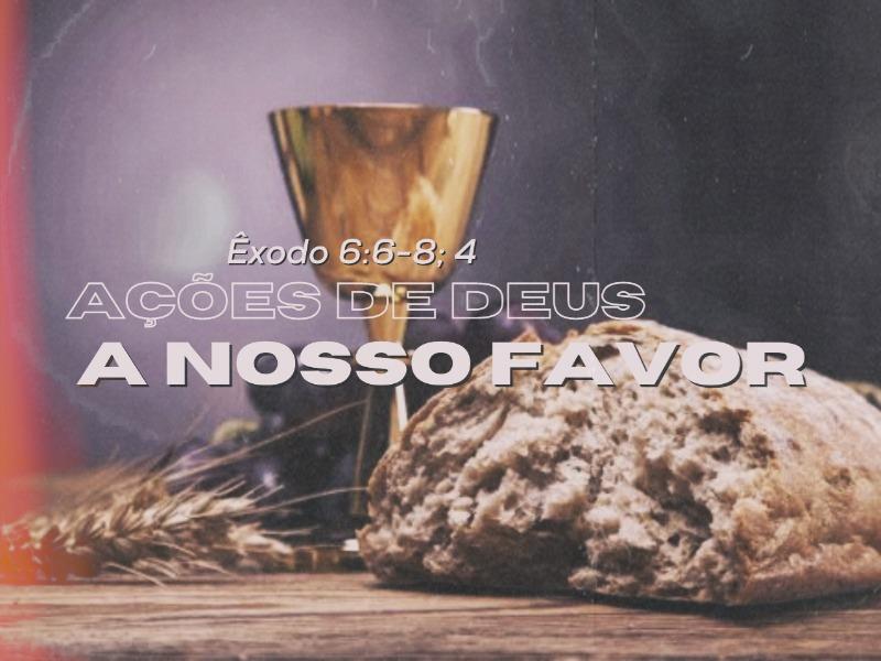 Ações de Deus a nosso favor!