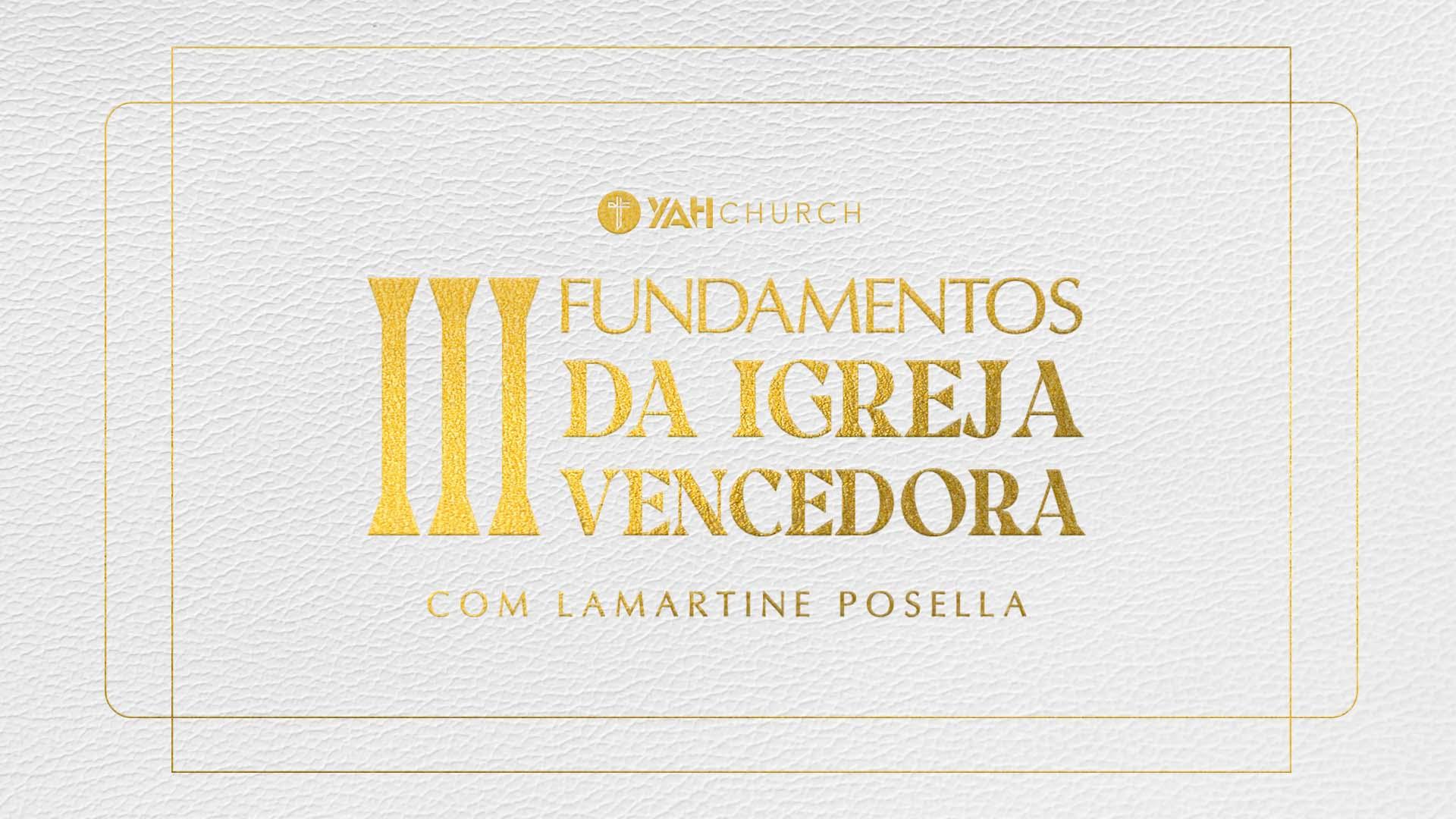 3 fundamentos da Igreja vencedora