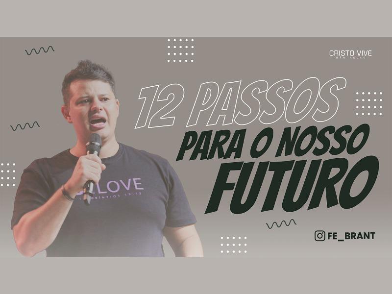 DOZE PASSOS PARA O NOSSO FUTURO // 04/03/2021 // Nº 3654
