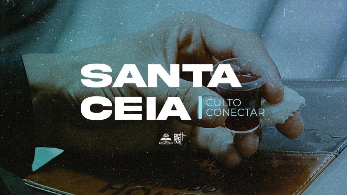 CULTO CONECTAR - SANTA CEIA - 12/09/2021