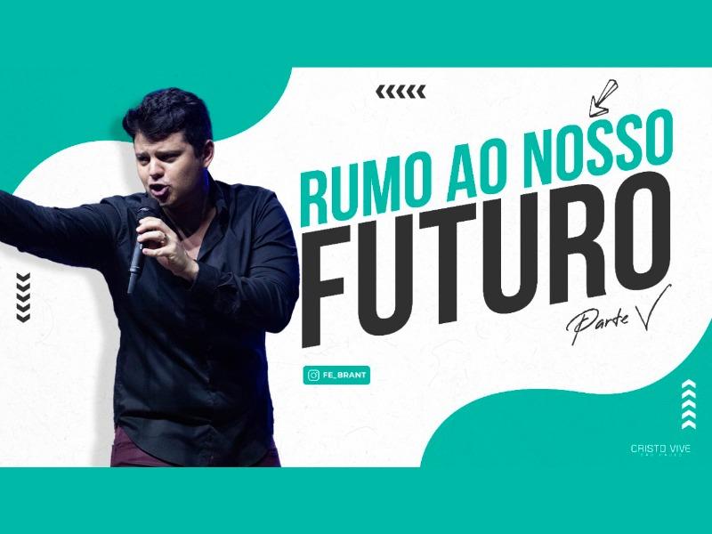 RUMO AO NOSSO FUTURO (Parte V) I 21/03/21