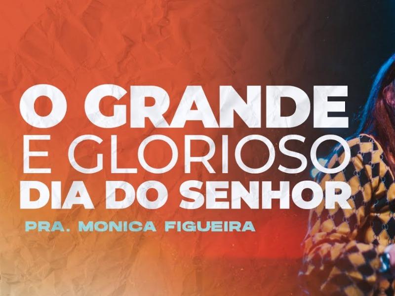 O GRANDE E GLORIOSO DIA DO SENHOR