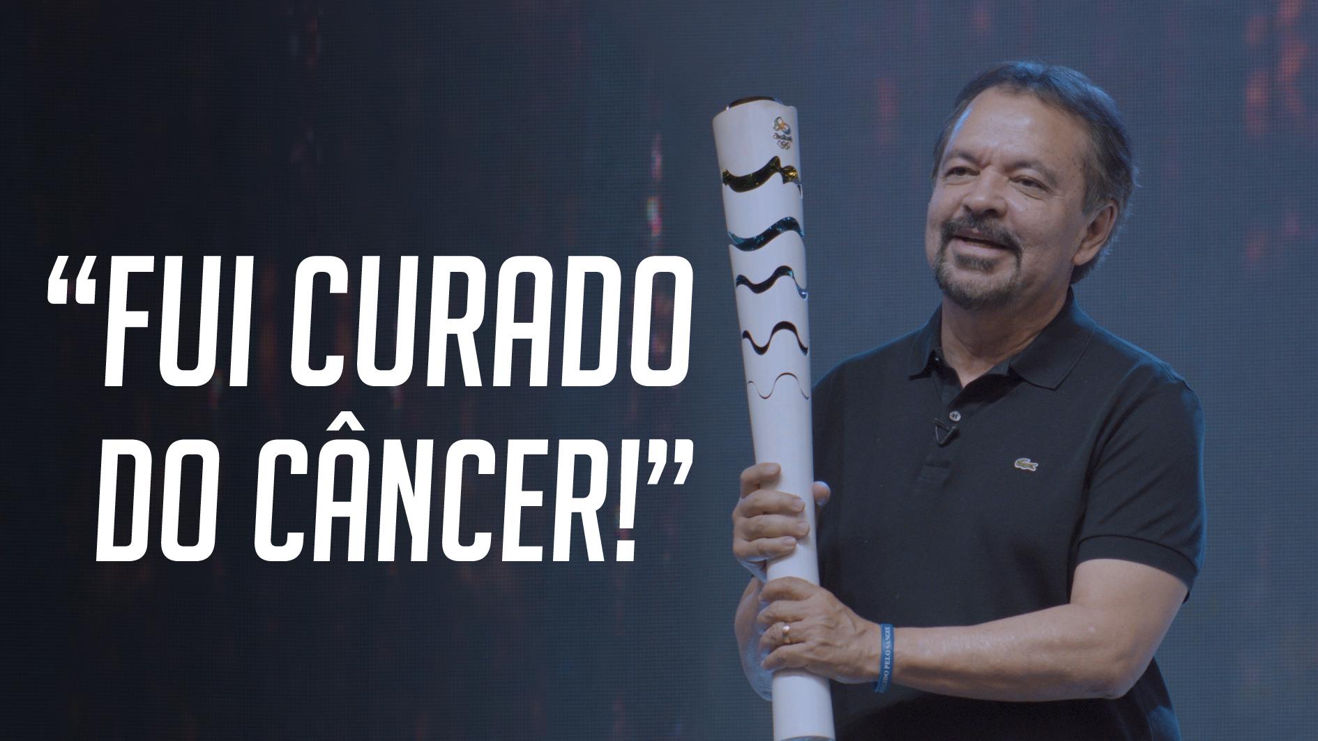 """""""Fui curado do câncer"""""""