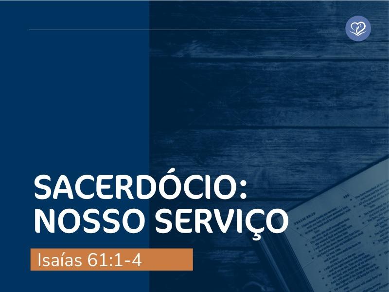 Sacerdócio: nosso serviço