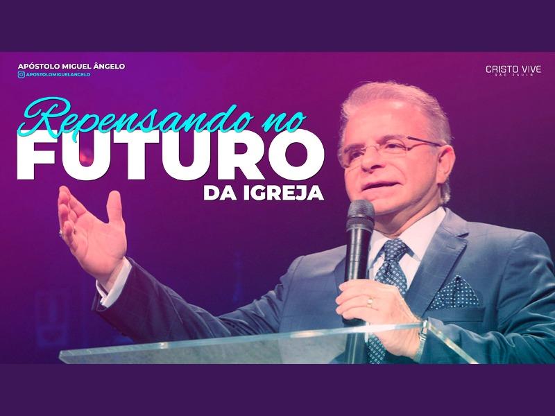 REPENSANDO NO FUTURO DA IGREJA // 28/02/2021 // Nº 3653