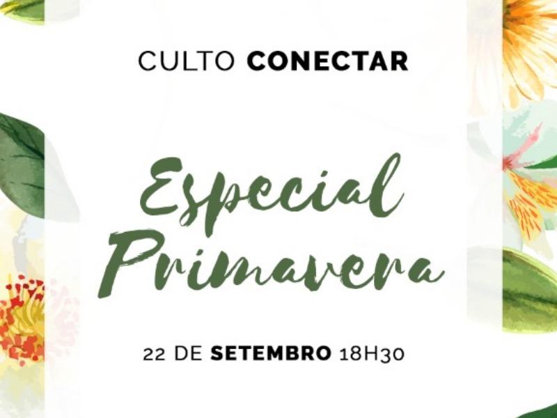 CULTO CONECTAR ESPECIAL PRIMAVERA