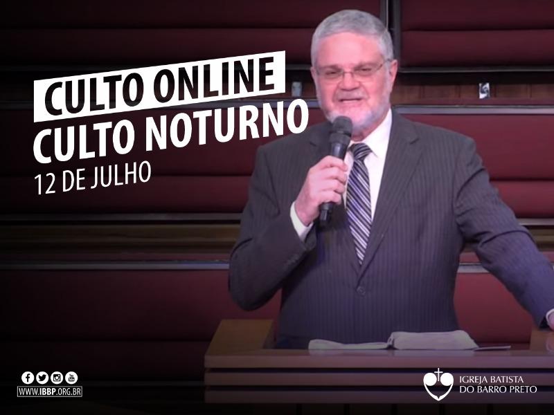Culto Noturno - 12/07/2020