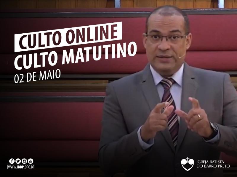 Culto Matutino - 02/05/2021