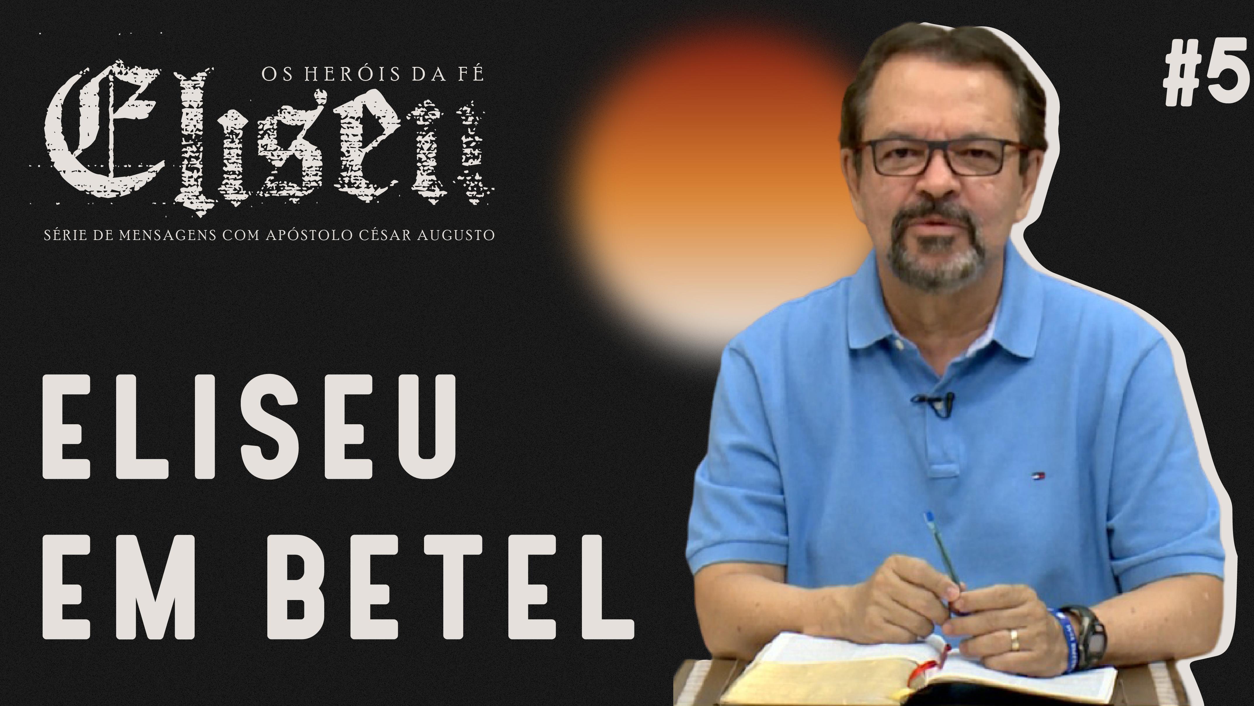 Eliseu em Betel - Série Eliseu #5