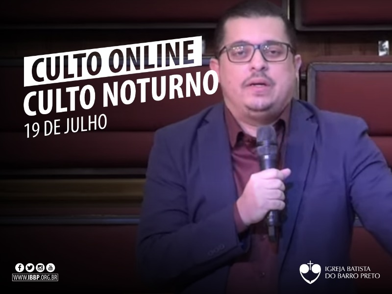 Culto Noturno - 19/07/2020
