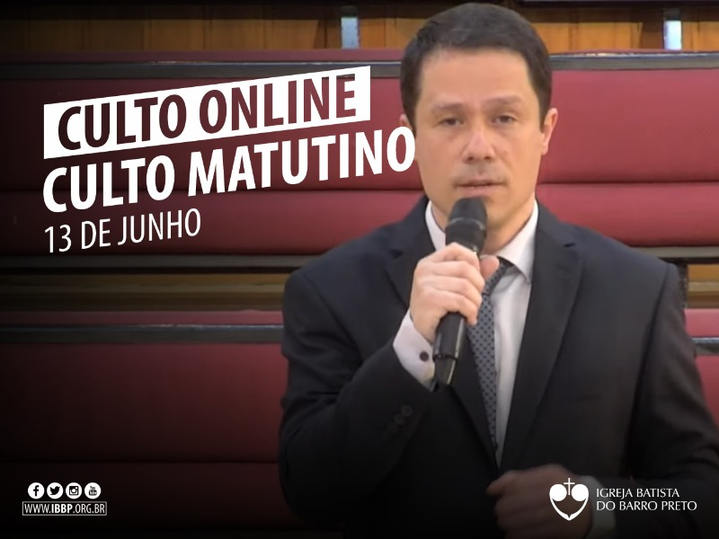 Culto Matutino - 13/06/2021