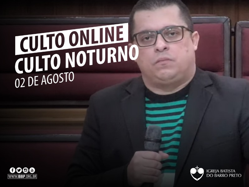 Culto Noturno - 02/08/2020