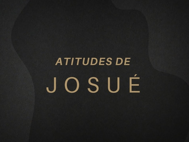 Atitudes de Josué