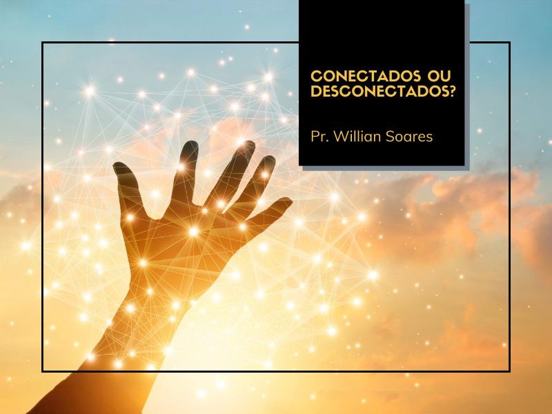 06/09/2020 - Conectados ou Desconectados?