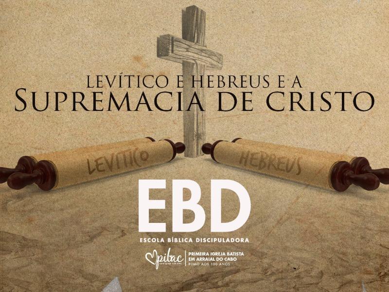 Levítico e Hebreus e a Supremacia de Cristo