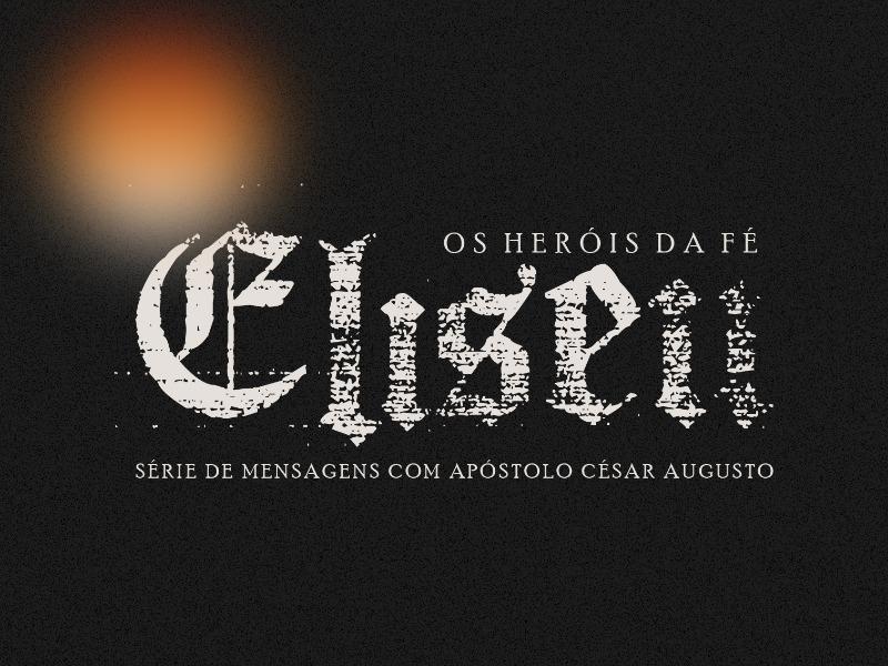 Eliseu | Os Heróis da Fé