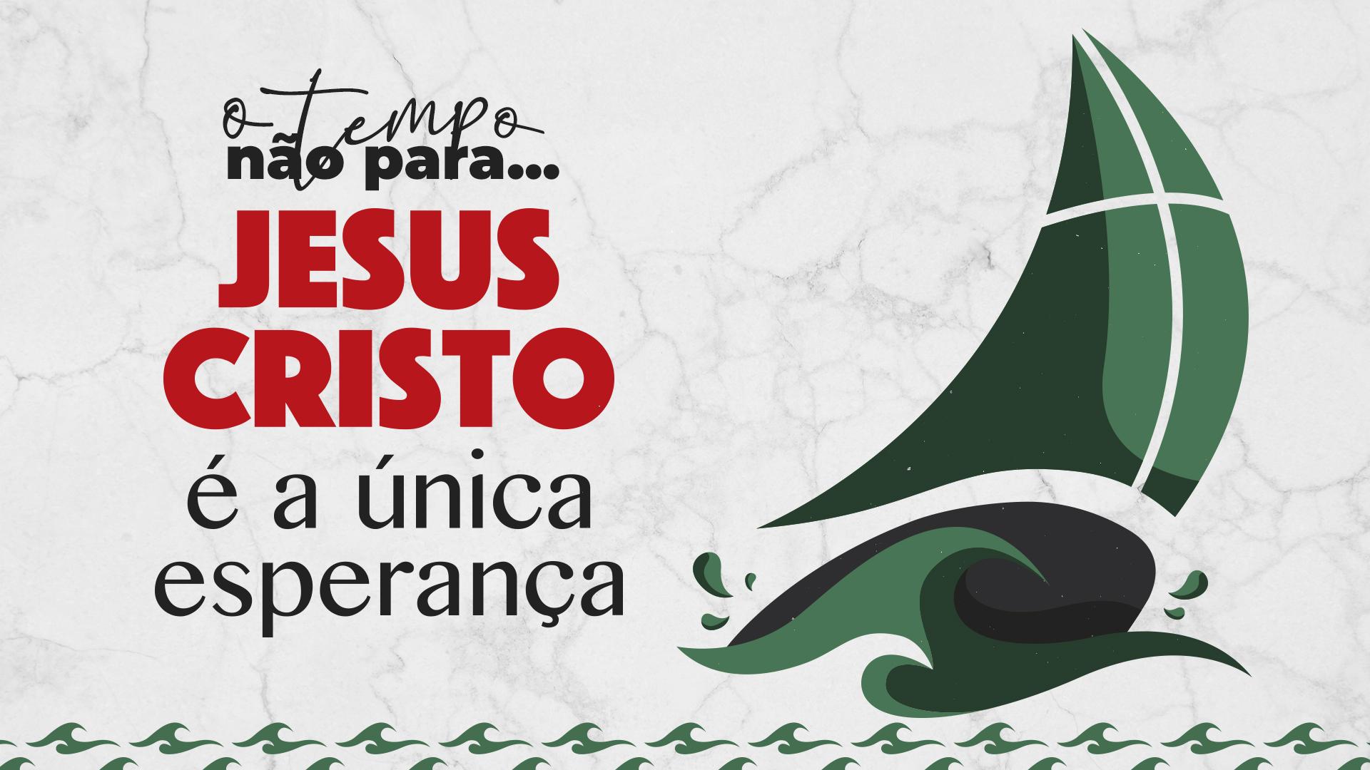 Jesus é a única Esperança