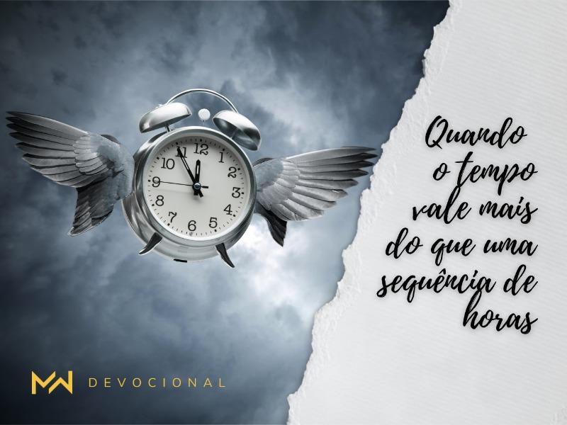 Quando o tempo vale mais do que uma sequência de horas