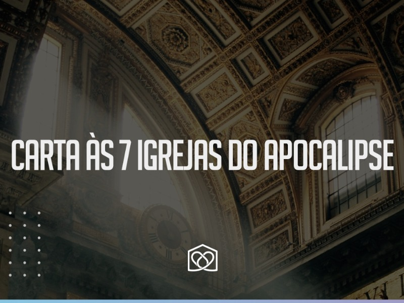 Cartas às 7 Igrejas do Apocalipse