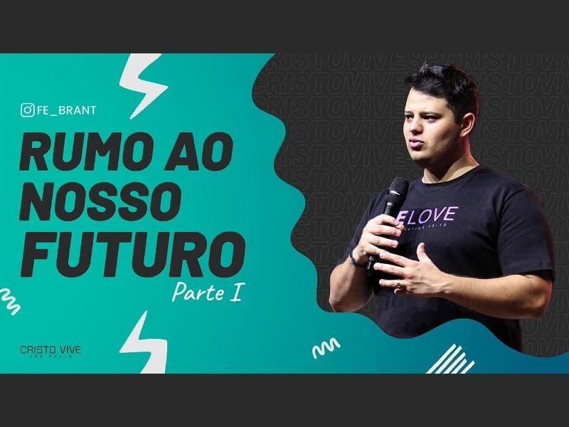 RUMO AO NOSSO FUTURO