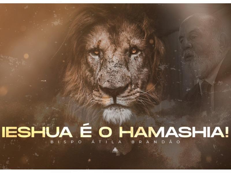 IESHUA É O HAMASHIA