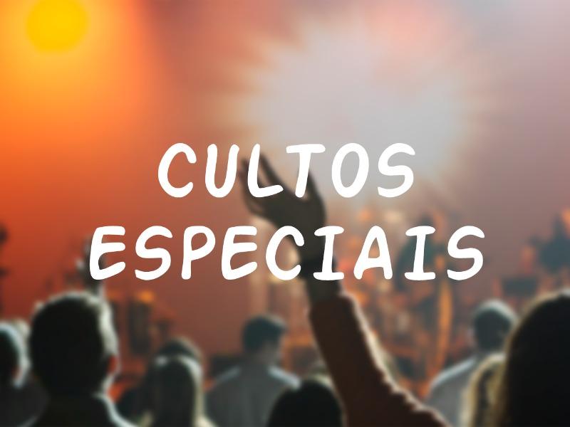 CULTOS ESPECIAIS