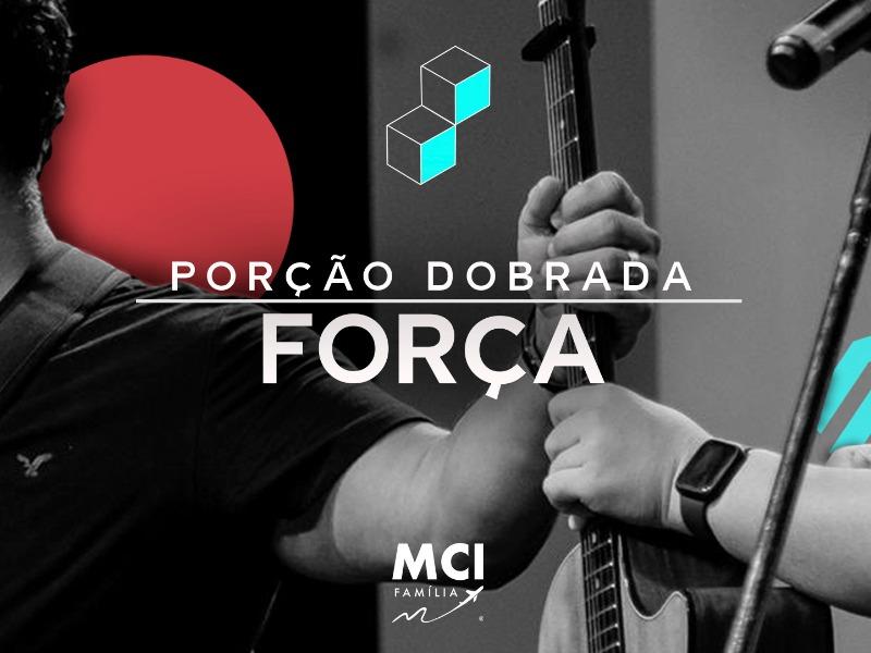 PORÇÃO DOBRADA DE FORÇA