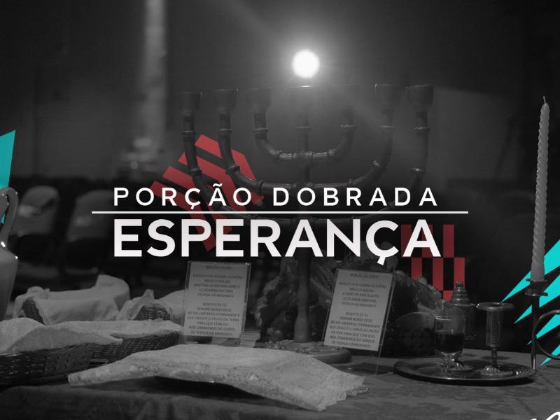 PORÇÃO DOBRADA DE ESPERANÇA