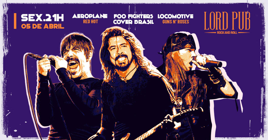 AEROPLANE (RHCP) + FOO FIGHTERS COVER BR + LOCOMOTIVE (GUNS) · Lets events