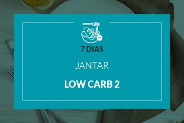 Low Carb 2 - Jantar - 7 dias