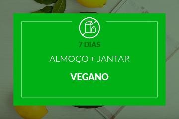 Vegano - Almoço e Jantar - 7 dias
