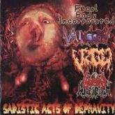 Sadistic Acts Of Depravity – fecal body incorporated/vaginotopsy/vulgaroyal bloodhill/gorged afterbi
