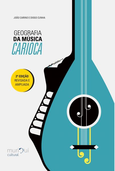 Geografia da Música Carioca - 2a Edição