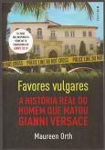 Livro - Favores vulgares - A história real do homem que matou Gianni Versace