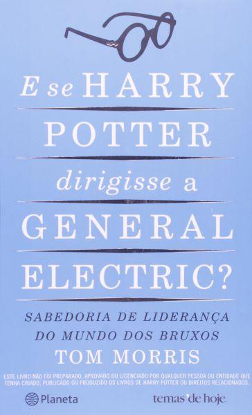 E Se Harry Potter Dirigisse a General Electric? Novo.