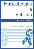 Musicoterapia e Autismo Teoria e prática