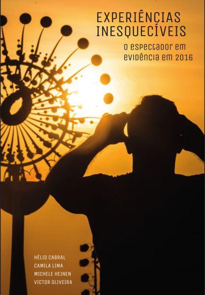 Experiências inesquecíveis: o espectador em evidência em 2016
